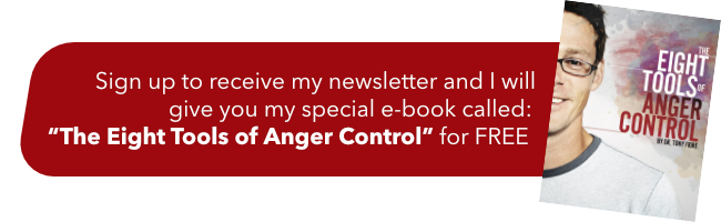 Get the FREE e-Book, The Eight Tools of Anger Control from Dr Tony Fiore